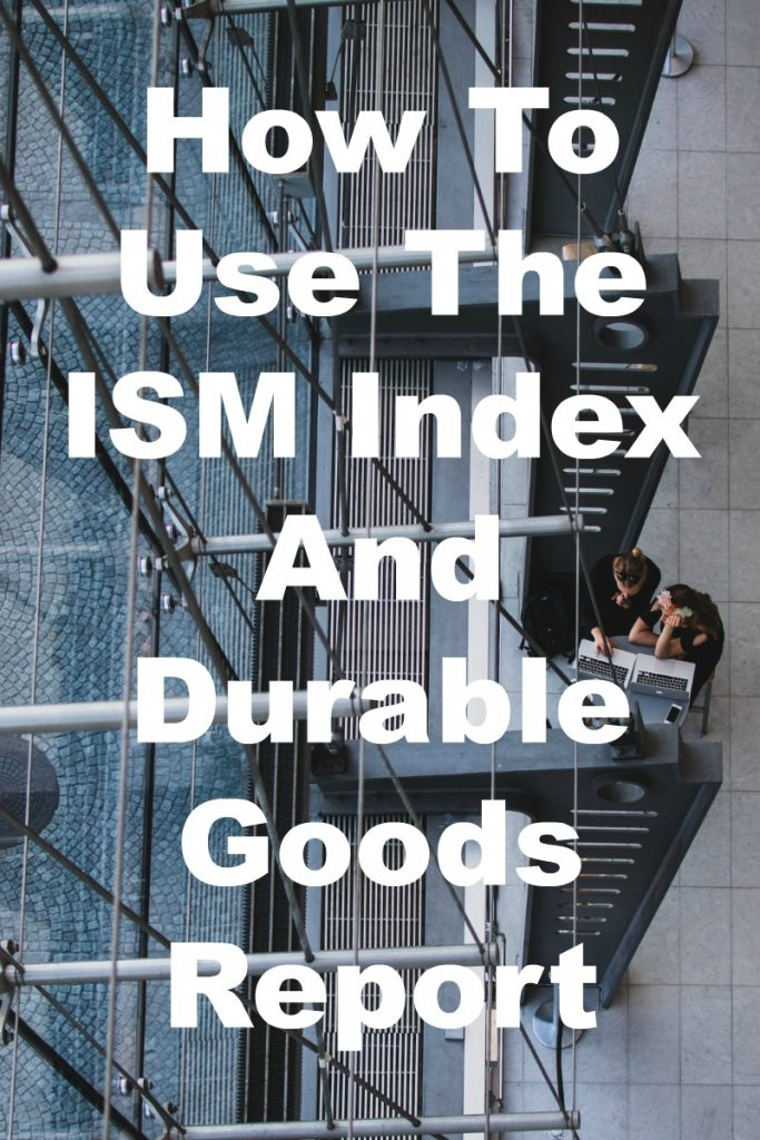 How To Use The ISM Index